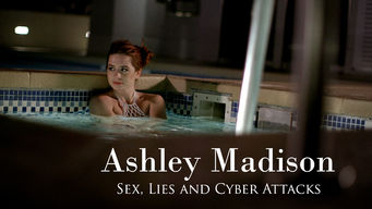 Ashley Madison: Sex, Lies and Cyber Attacks (2016)