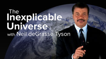The Inexplicable Universe with Neil deGrasse Tyson (2013)