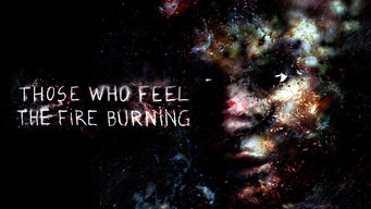 Those Who Feel the Fire Burning (2015)