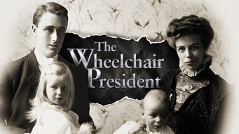 The Wheelchair President (2015)  sc 1 st  Flixable & The Wheelchair President (2015) - Netflix | Flixable