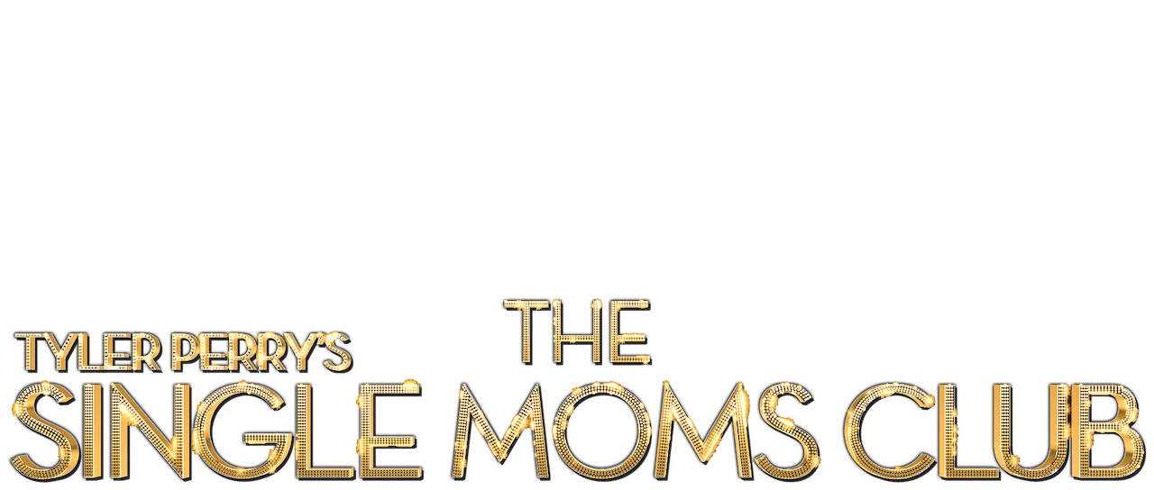 Tyler Perry S The Single Moms Club Netflix